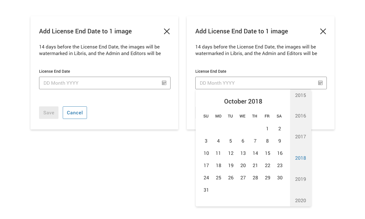 Two modals, side-by-side. The left one has the header Add License End Date to 1 image. Below the header, there is a text input labeled License End Date and two buttons: Save and Cancel. The right modal is the same as the left with the exception of a calendar displayed below the text input. The calendar shows all dates in October 2018.